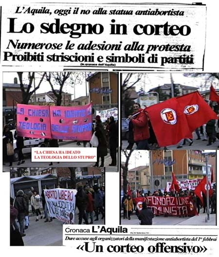 "Aquila, today opposition to the antiabortion statue; Indignation during a march; A large turnout for the protest; Banners and symbols of political parties prohibited"" ""The Church has invented the theology of rape"" ""Free abortion"" ""An offensive march"""